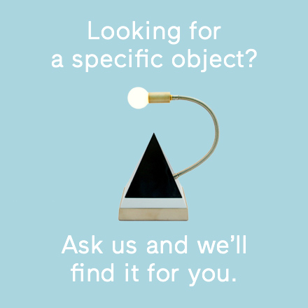 Looking for a specific object? Ask us and we'll find it for you.
